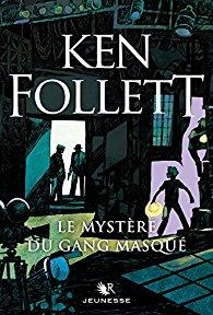 Le mystère du gang masqué, de Ken Follett (1976 pour l'édition originale en anglais, 2017 pour la traductionfrançaise)