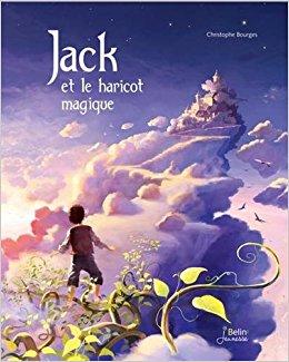 Jack et le haricot magique, conte traditionnel raconté et illustré par Christophe Bourges(2015)