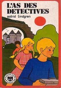 L'as des détectives, d'Astrid Lindgren (1948 pour la version originale en suédois, 1972 pour la traductionfrançaise)