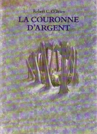 La couronne d'argent, de Robert C. O'Brien (1968 pour l'édition originale enanglais)