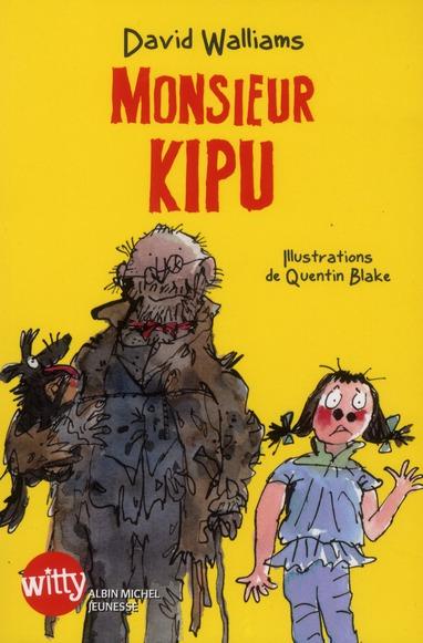 Monsieur Kipu, de David Walliams (2009 pour l'édition originale en anglais, 2012 pour la traductionfrançaise)